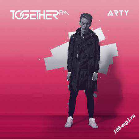 Arty - Together FM 007 (2016-02-12)